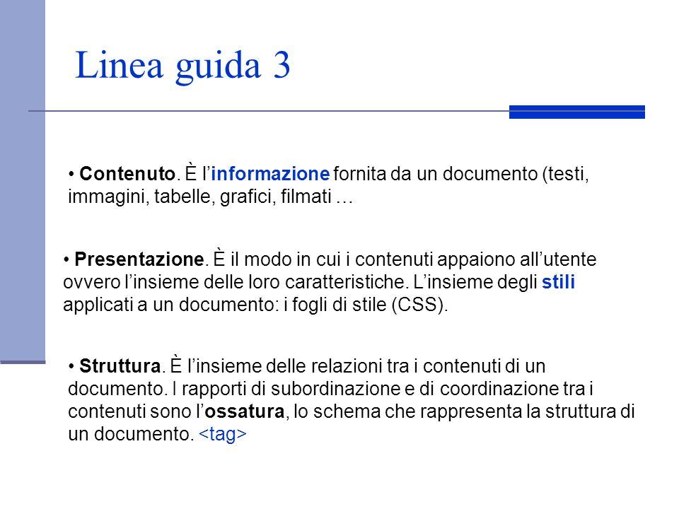 Linea guida 3 Contenuto. È l'informazione fornita da un documento (testi, immagini, tabelle, grafici, filmati …