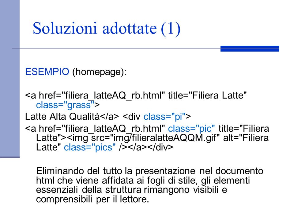 Soluzioni adottate (1) ESEMPIO (homepage):