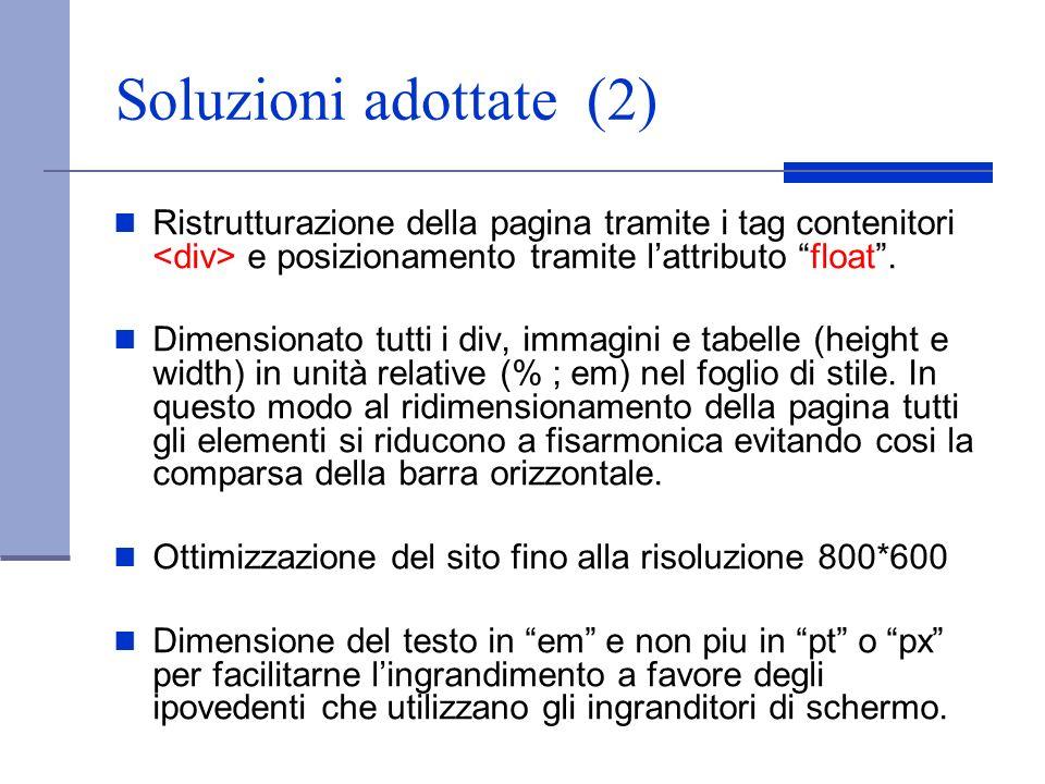 Soluzioni adottate (2) Ristrutturazione della pagina tramite i tag contenitori <div> e posizionamento tramite l'attributo float .