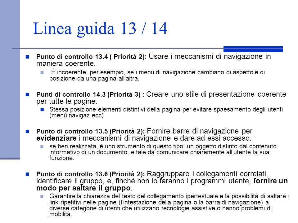 Linea guida 13 / 14 Punto di controllo 13.4 ( Priorità 2): Usare i meccanismi di navigazione in maniera coerente.