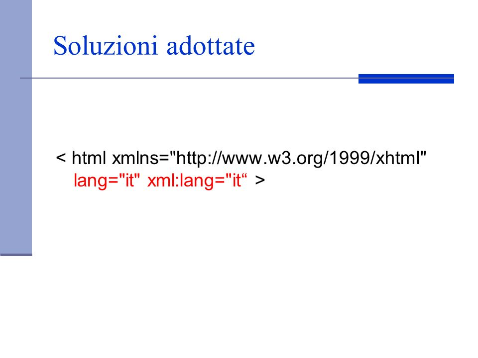 Soluzioni adottate < html xmlns= http://www.w3.org/1999/xhtml lang= it xml:lang= it >