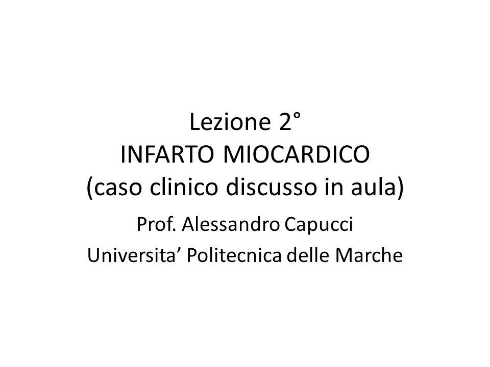 Lezione 2° INFARTO MIOCARDICO (caso clinico discusso in aula)