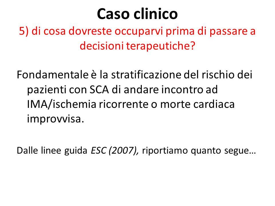 Caso clinico 5) di cosa dovreste occuparvi prima di passare a decisioni terapeutiche