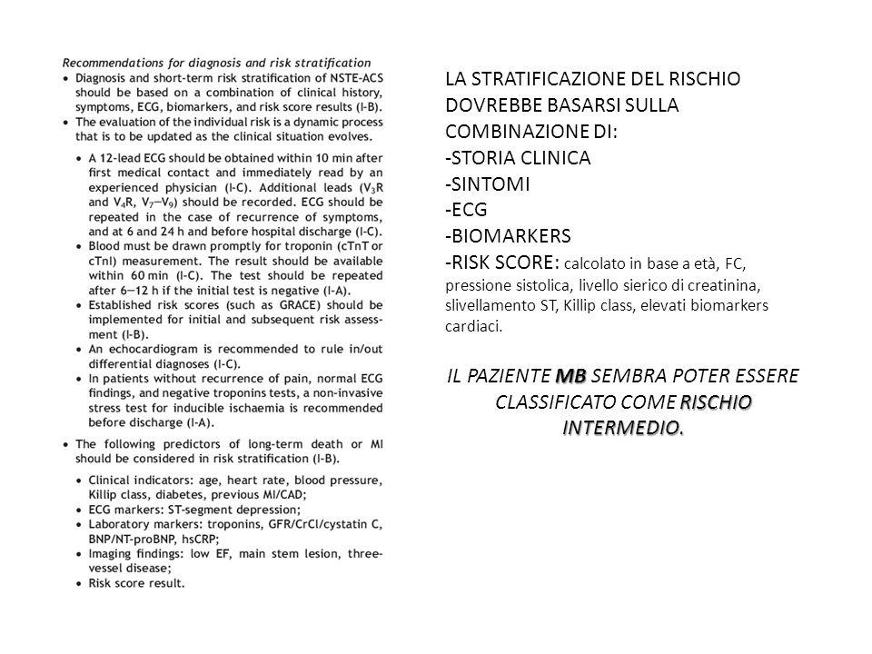 LA STRATIFICAZIONE DEL RISCHIO DOVREBBE BASARSI SULLA COMBINAZIONE DI: