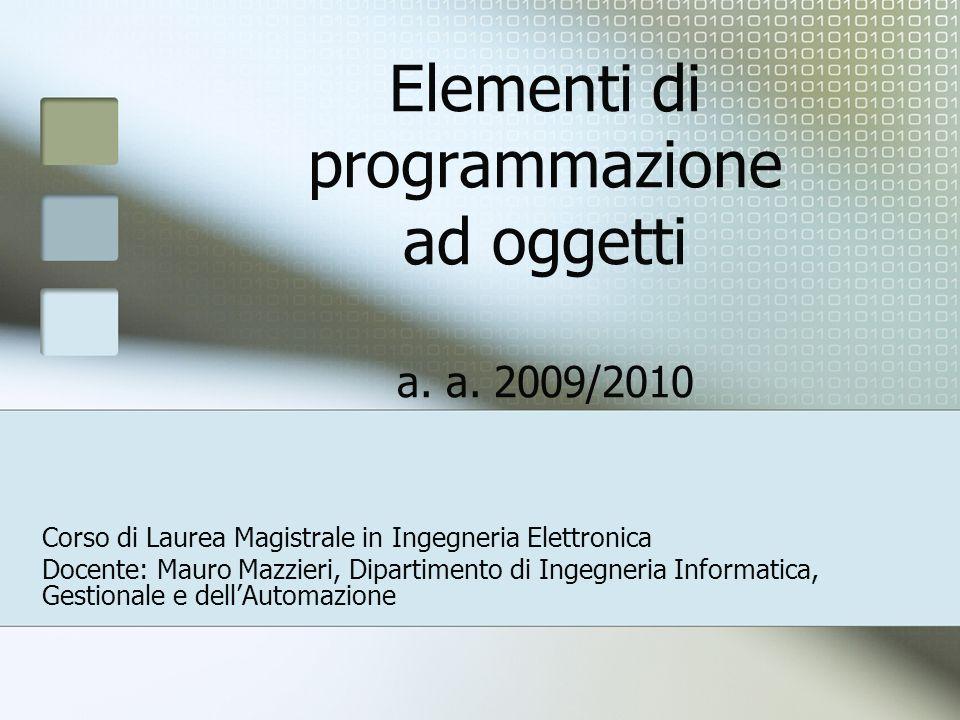 Elementi di programmazione ad oggetti a. a. 2009/2010