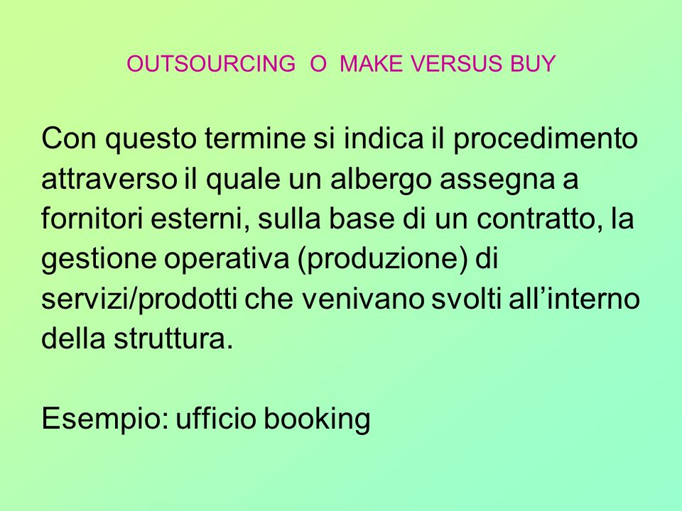 OUTSOURCING O MAKE VERSUS BUY