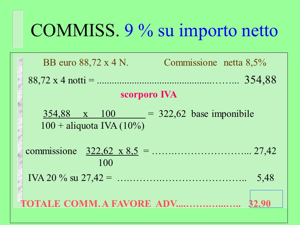COMMISS. 9 % su importo netto