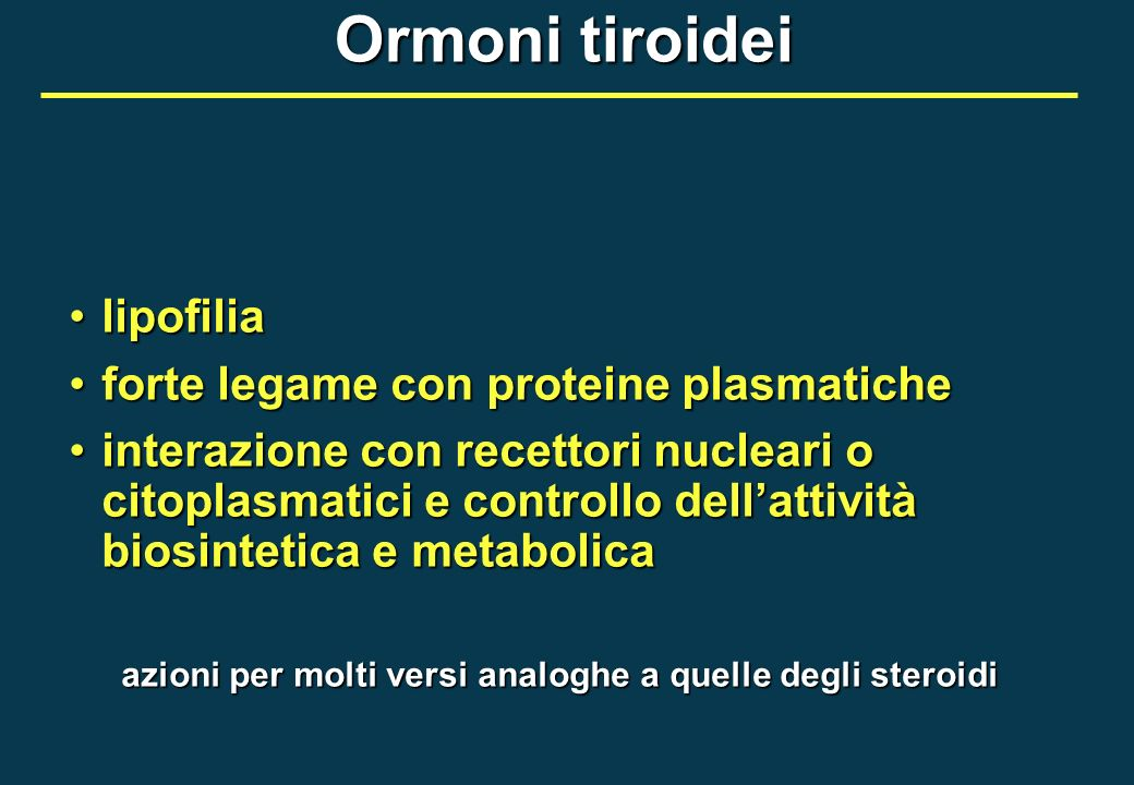 Ormoni tiroidei lipofilia forte legame con proteine plasmatiche