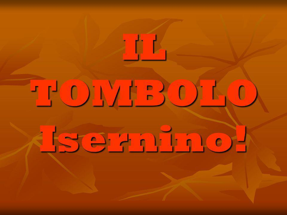 IL TOMBOLO Isernino!