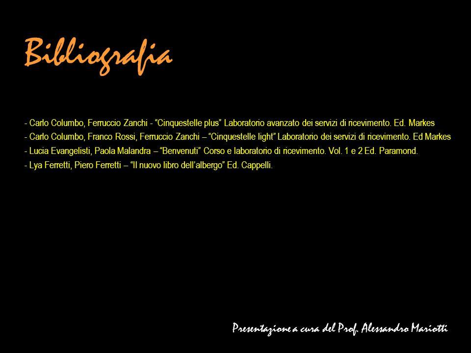 Bibliografia Presentazione a cura del Prof. Alessandro Mariotti