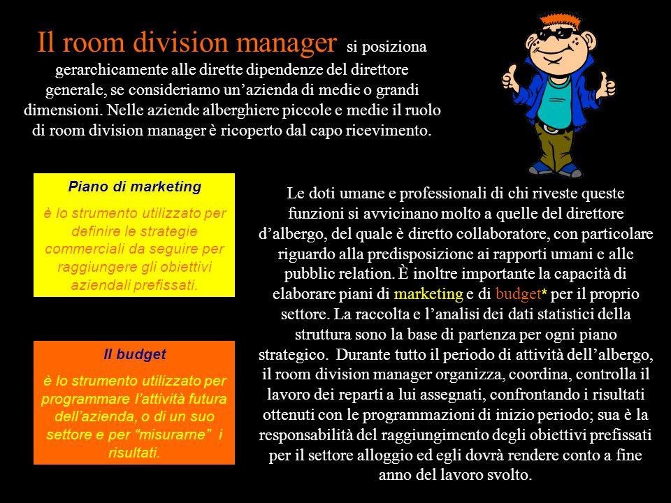 Il room division manager si posiziona gerarchicamente alle dirette dipendenze del direttore generale, se consideriamo un'azienda di medie o grandi dimensioni. Nelle aziende alberghiere piccole e medie il ruolo di room division manager è ricoperto dal capo ricevimento.