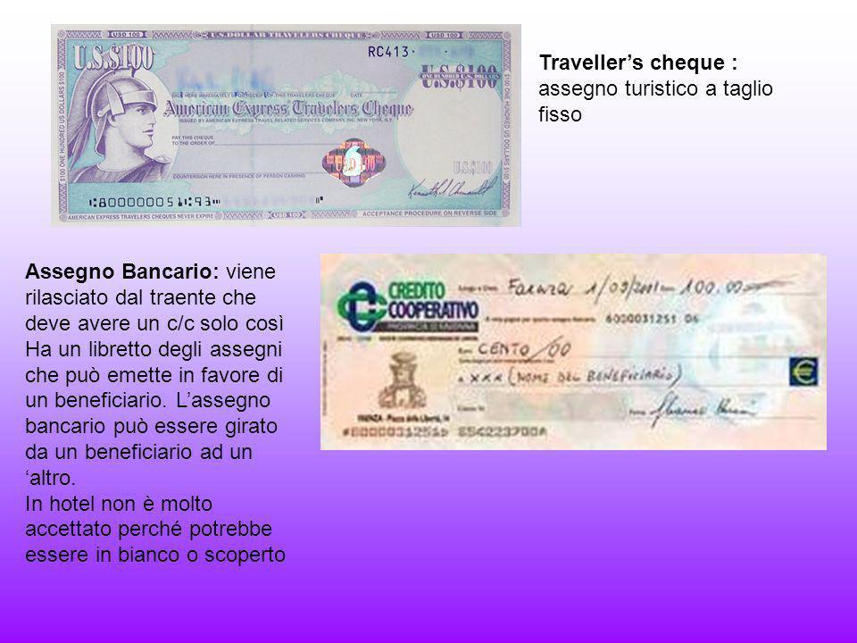 Traveller's cheque : assegno turistico a taglio fisso