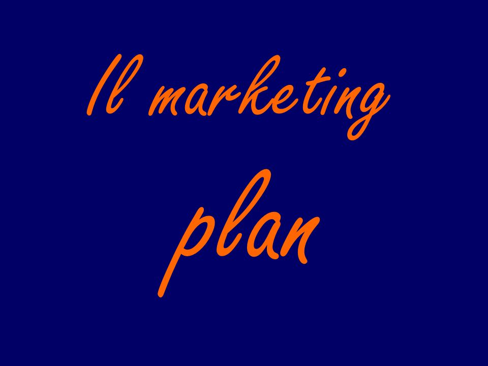 Il marketing plan