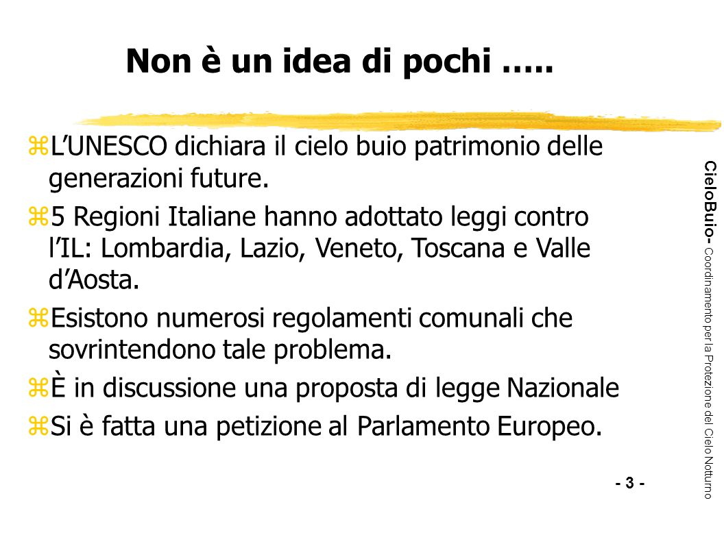 Non è un idea di pochi ….. L'UNESCO dichiara il cielo buio patrimonio delle generazioni future.
