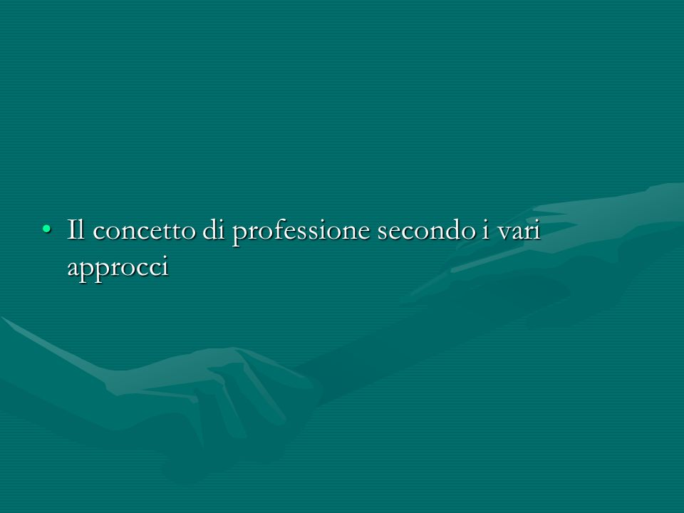 Il concetto di professione secondo i vari approcci