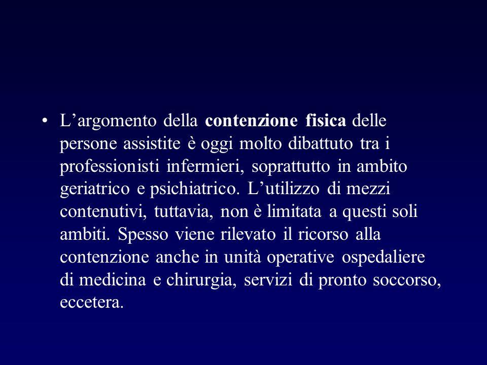 L'argomento della contenzione fisica delle persone assistite è oggi molto dibattuto tra i professionisti infermieri, soprattutto in ambito geriatrico e psichiatrico.