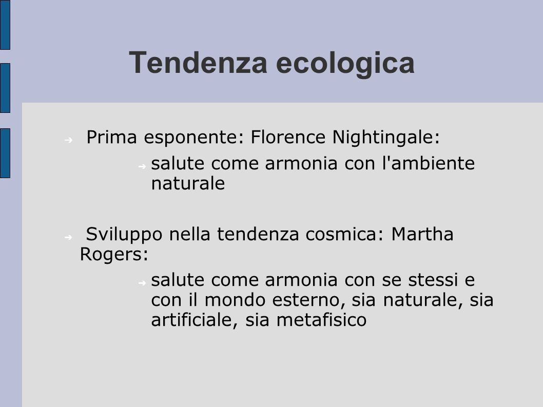 Tendenza ecologica Prima esponente: Florence Nightingale: