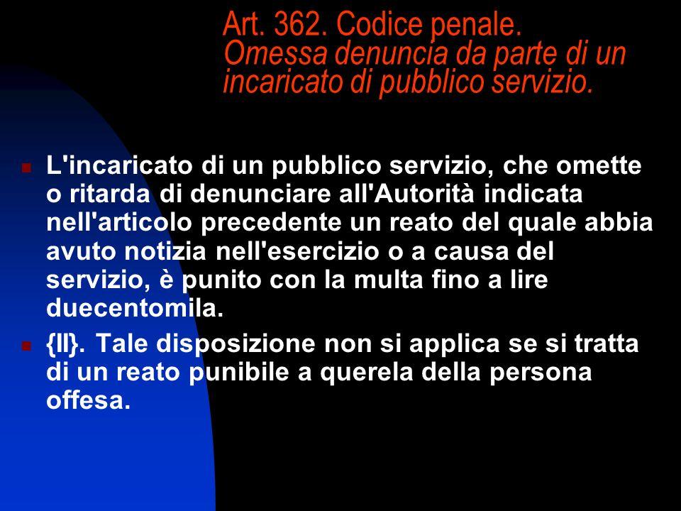 Art. 362. Codice penale. Omessa denuncia da parte di un incaricato di pubblico servizio.