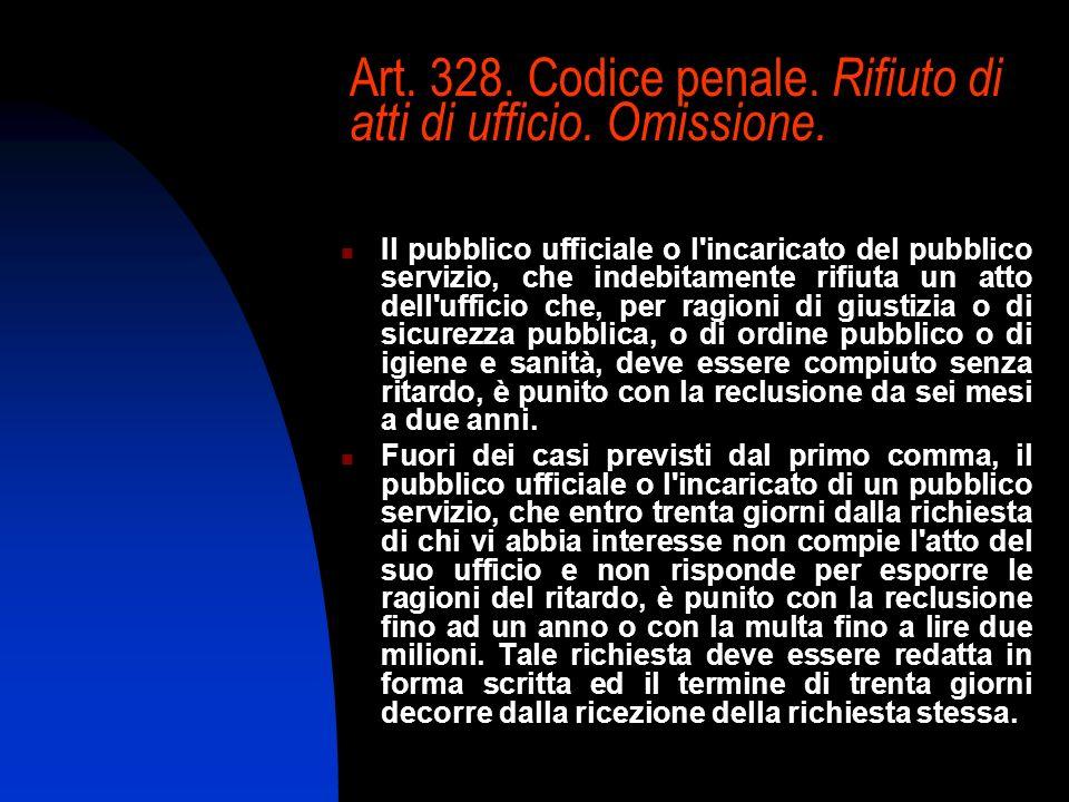 Art. 328. Codice penale. Rifiuto di atti di ufficio. Omissione.