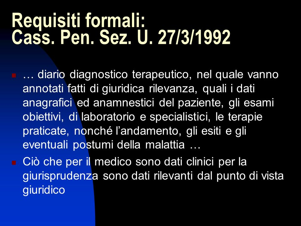 Requisiti formali: Cass. Pen. Sez. U. 27/3/1992