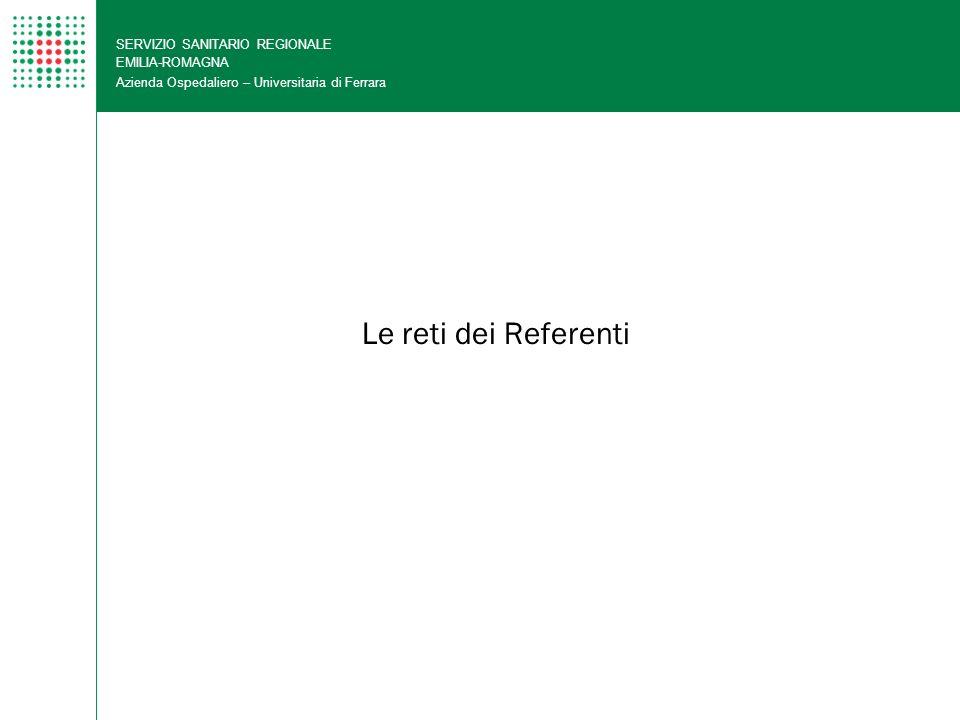 Le reti dei Referenti SERVIZIO SANITARIO REGIONALE EMILIA-ROMAGNA