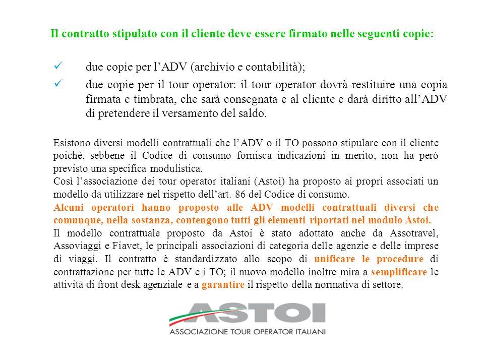 due copie per l'ADV (archivio e contabilità);