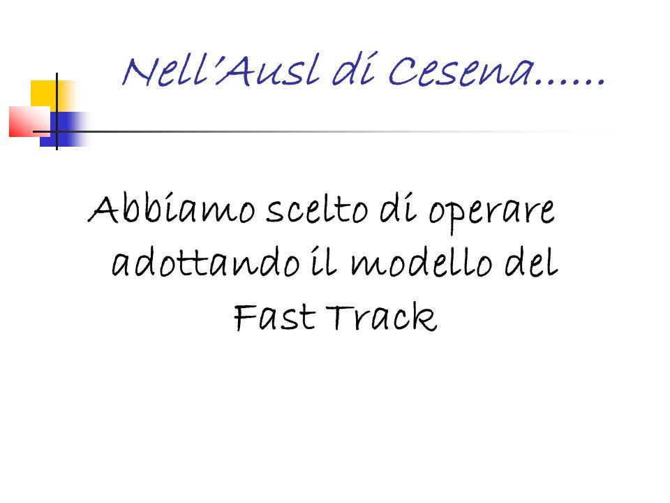 Abbiamo scelto di operare adottando il modello del Fast Track