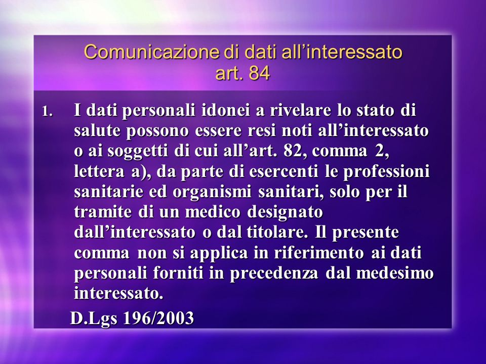 Comunicazione di dati all'interessato art. 84