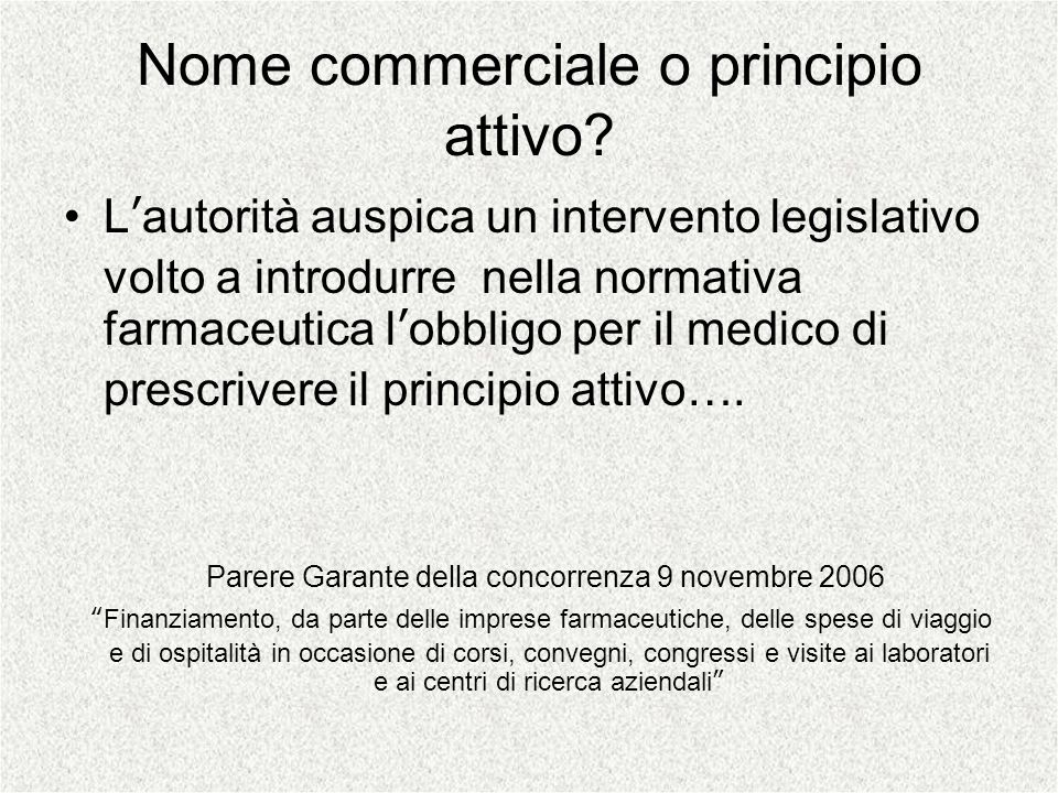 Nome commerciale o principio attivo