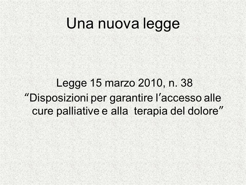 Una nuova legge Legge 15 marzo 2010, n. 38