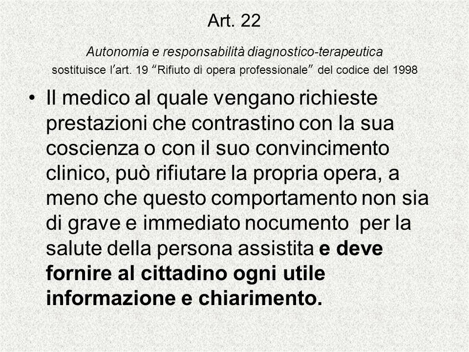 Art. 22 Autonomia e responsabilità diagnostico-terapeutica sostituisce l'art. 19 Rifiuto di opera professionale del codice del 1998