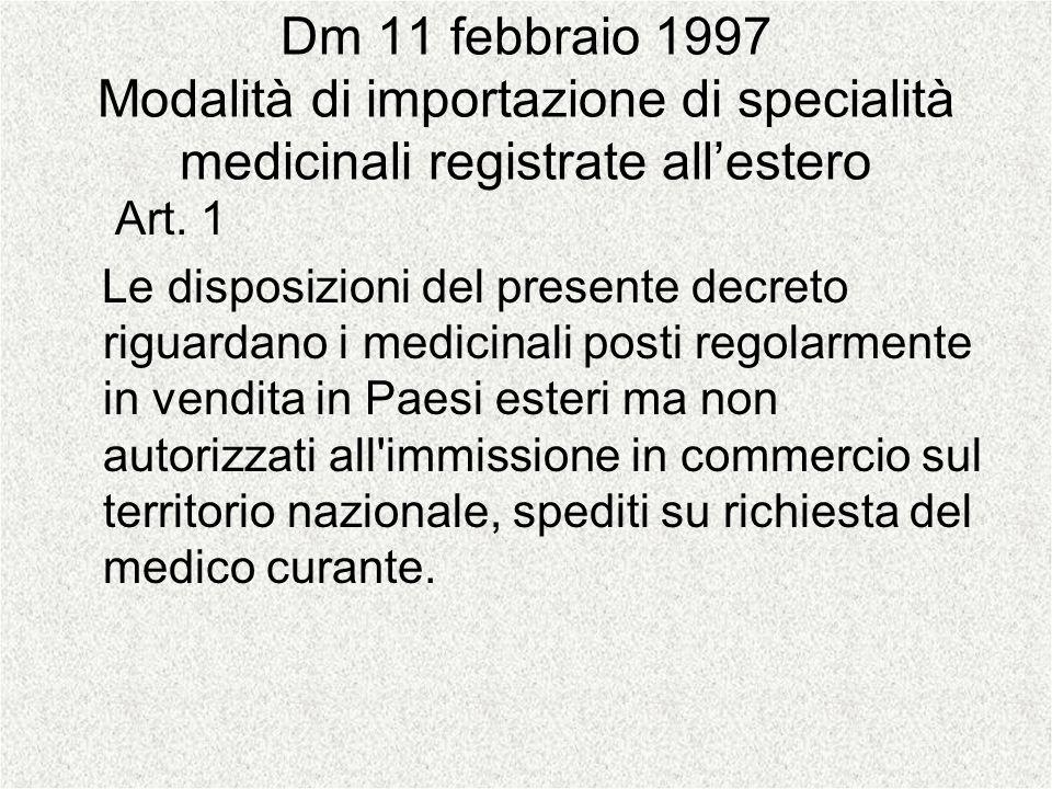 Dm 11 febbraio 1997 Modalità di importazione di specialità medicinali registrate all'estero