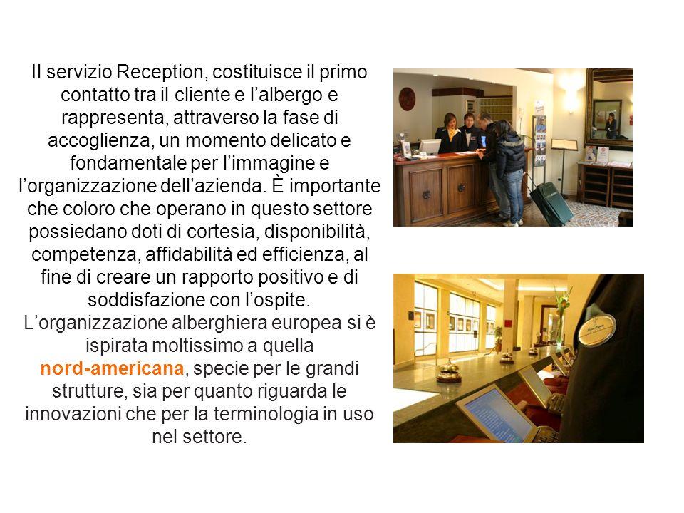 Il servizio Reception, costituisce il primo contatto tra il cliente e l'albergo e rappresenta, attraverso la fase di accoglienza, un momento delicato e fondamentale per l'immagine e l'organizzazione dell'azienda.