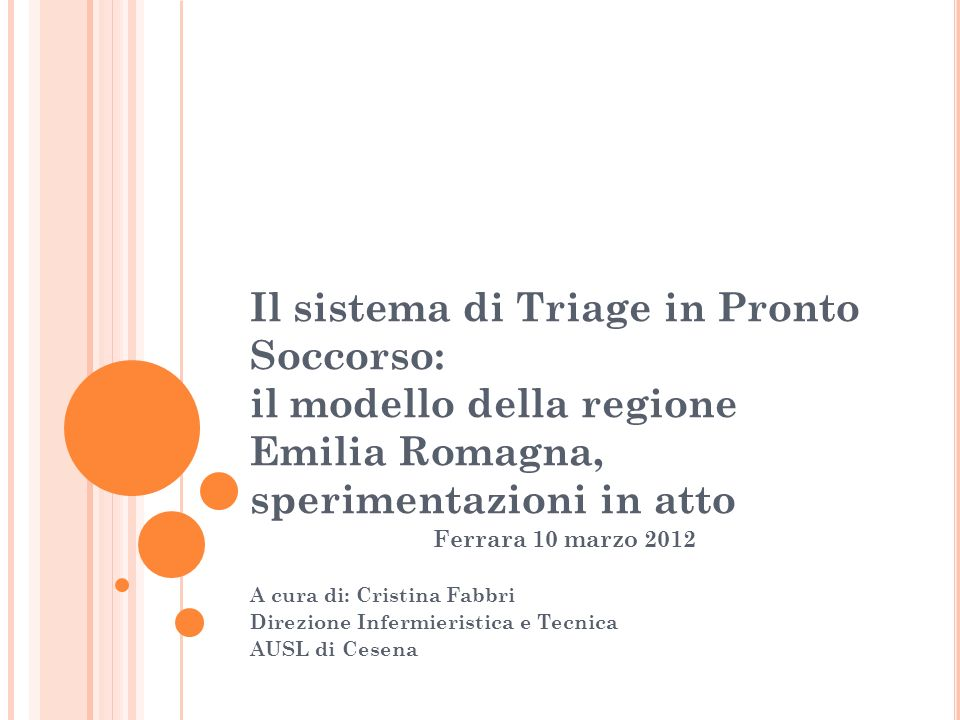 Il sistema di Triage in Pronto Soccorso: il modello della regione Emilia Romagna, sperimentazioni in atto