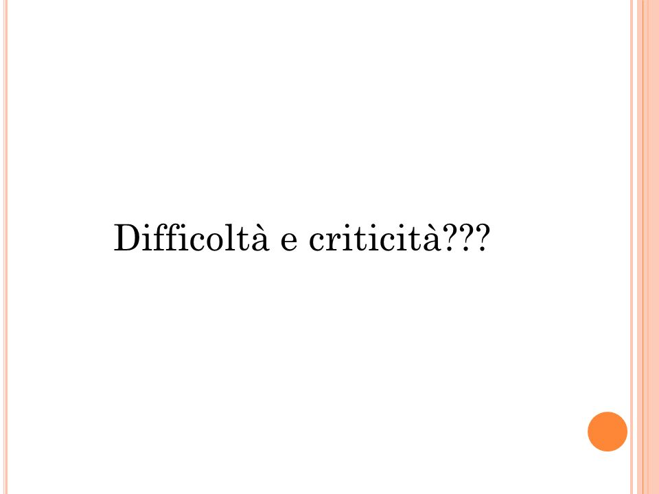 Difficoltà e criticità