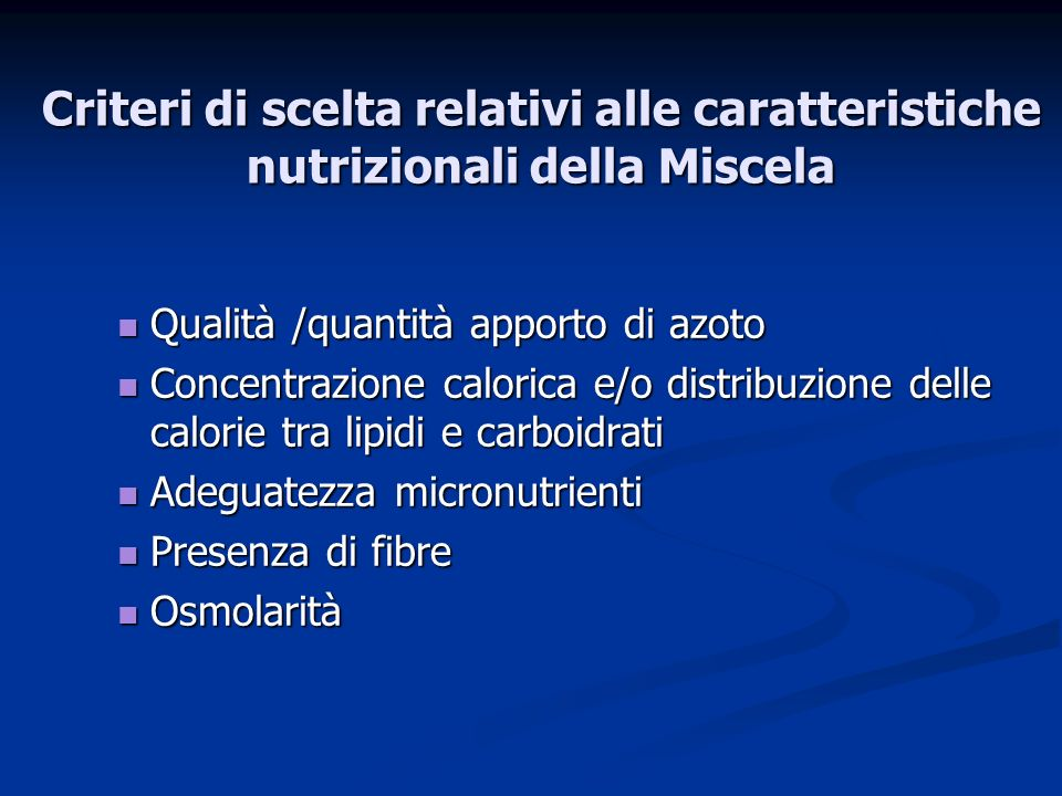 Criteri di scelta relativi alle caratteristiche nutrizionali della Miscela