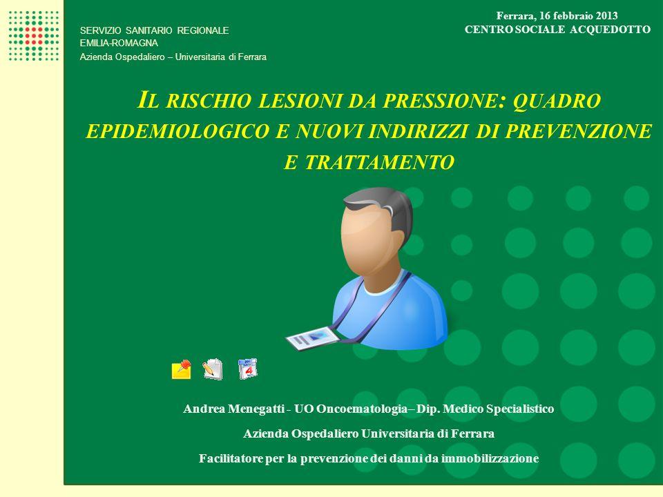 Ferrara, 16 febbraio 2013 CENTRO SOCIALE ACQUEDOTTO. SERVIZIO SANITARIO REGIONALE. EMILIA-ROMAGNA.