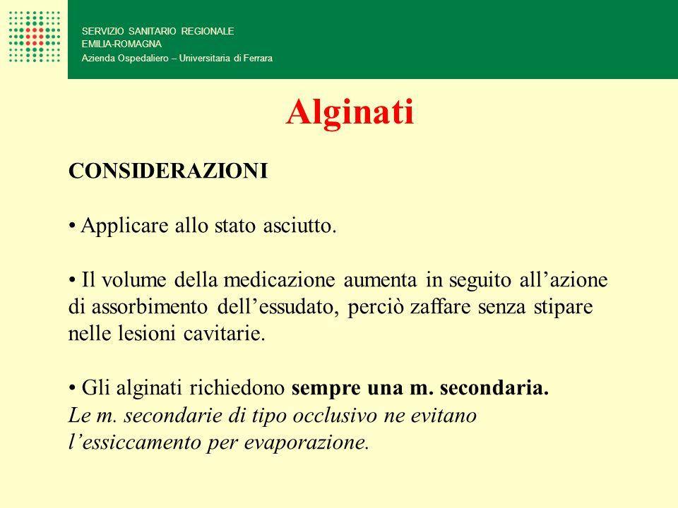 Alginati CONSIDERAZIONI • Applicare allo stato asciutto.