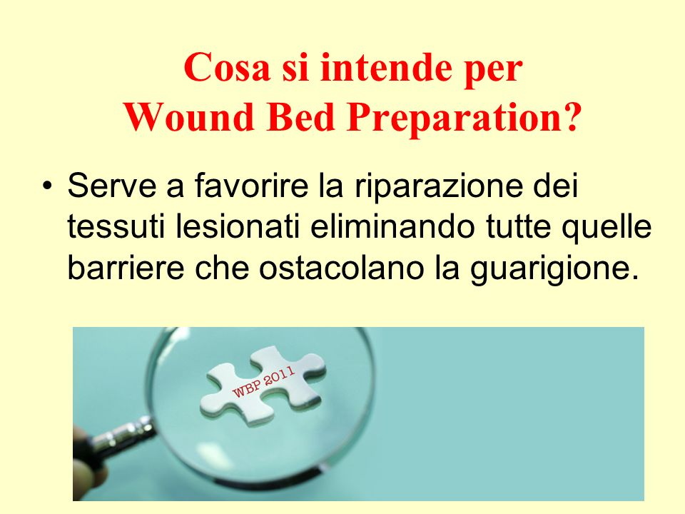 Cosa si intende per Wound Bed Preparation