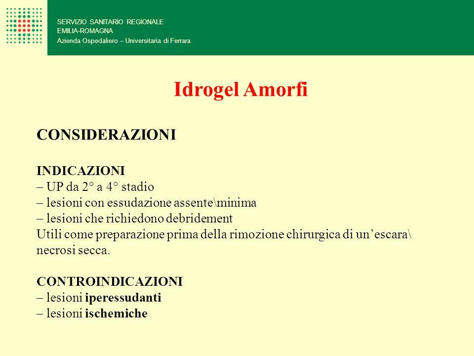 Idrogel Amorfi CONSIDERAZIONI INDICAZIONI – UP da 2° a 4° stadio