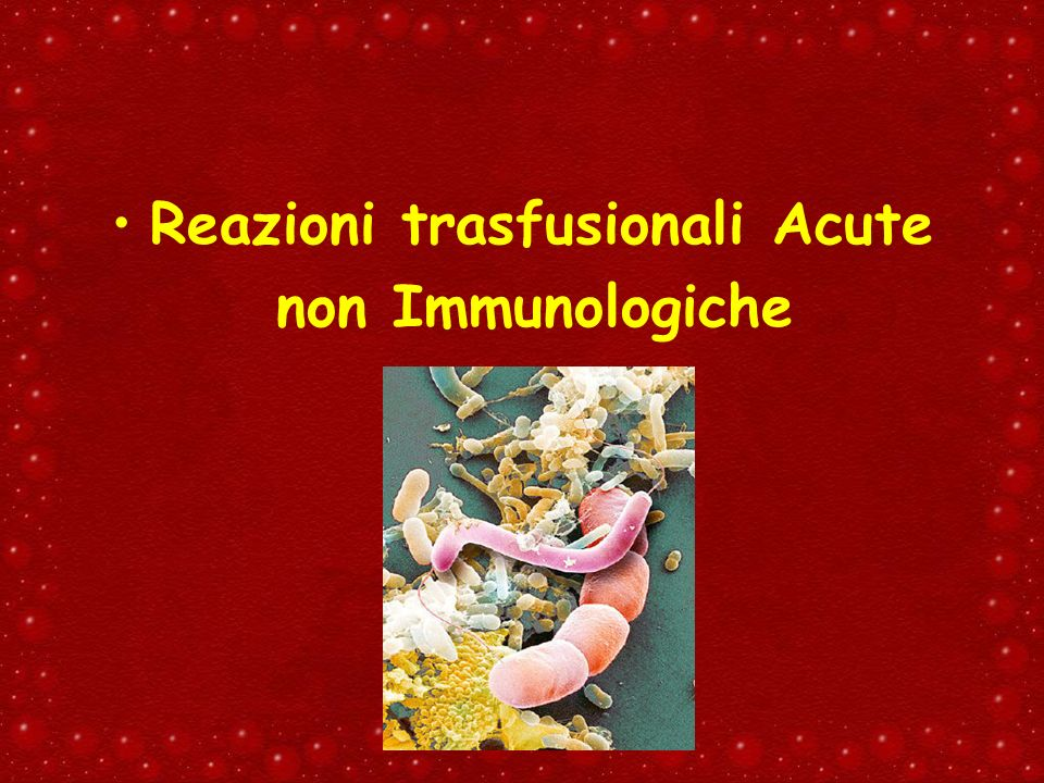 Reazioni trasfusionali Acute