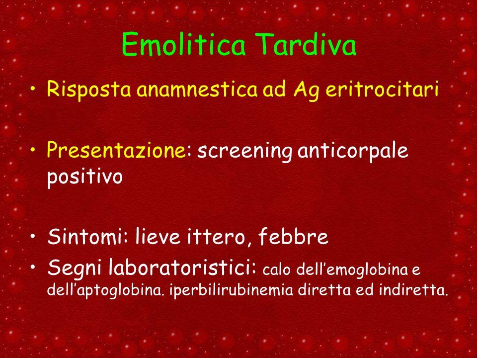 Emolitica Tardiva Risposta anamnestica ad Ag eritrocitari
