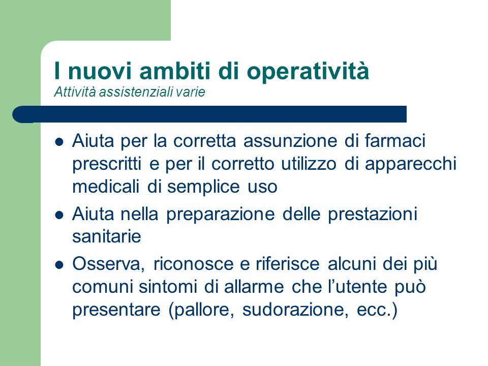 I nuovi ambiti di operatività Attività assistenziali varie