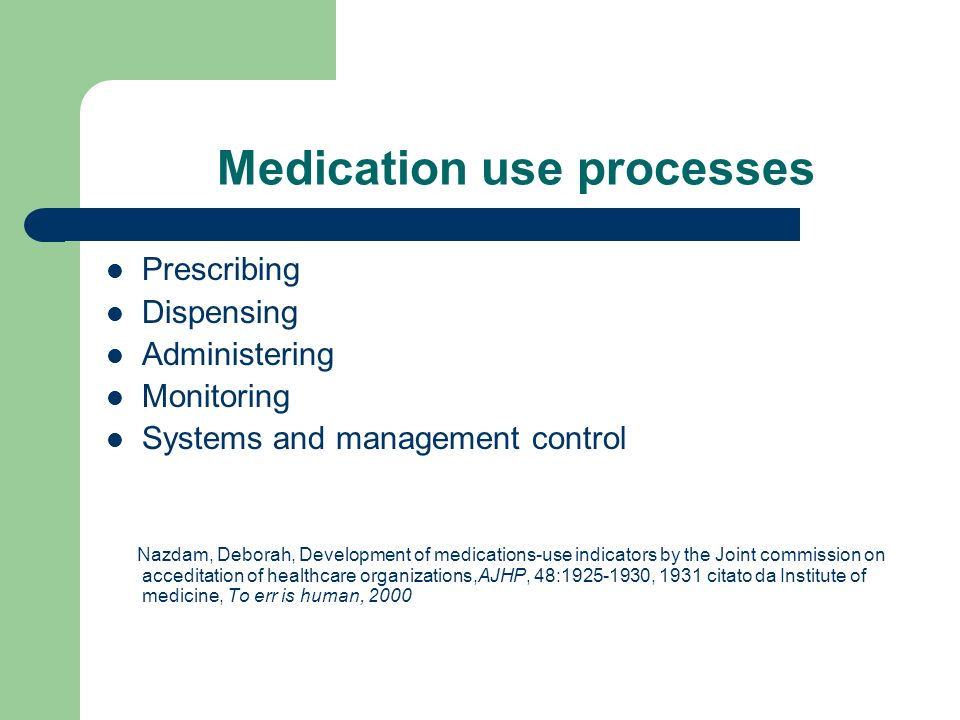 Medication use processes