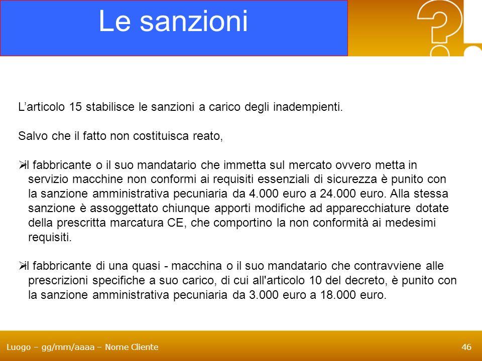 Le sanzioni L'articolo 15 stabilisce le sanzioni a carico degli inadempienti. Salvo che il fatto non costituisca reato,