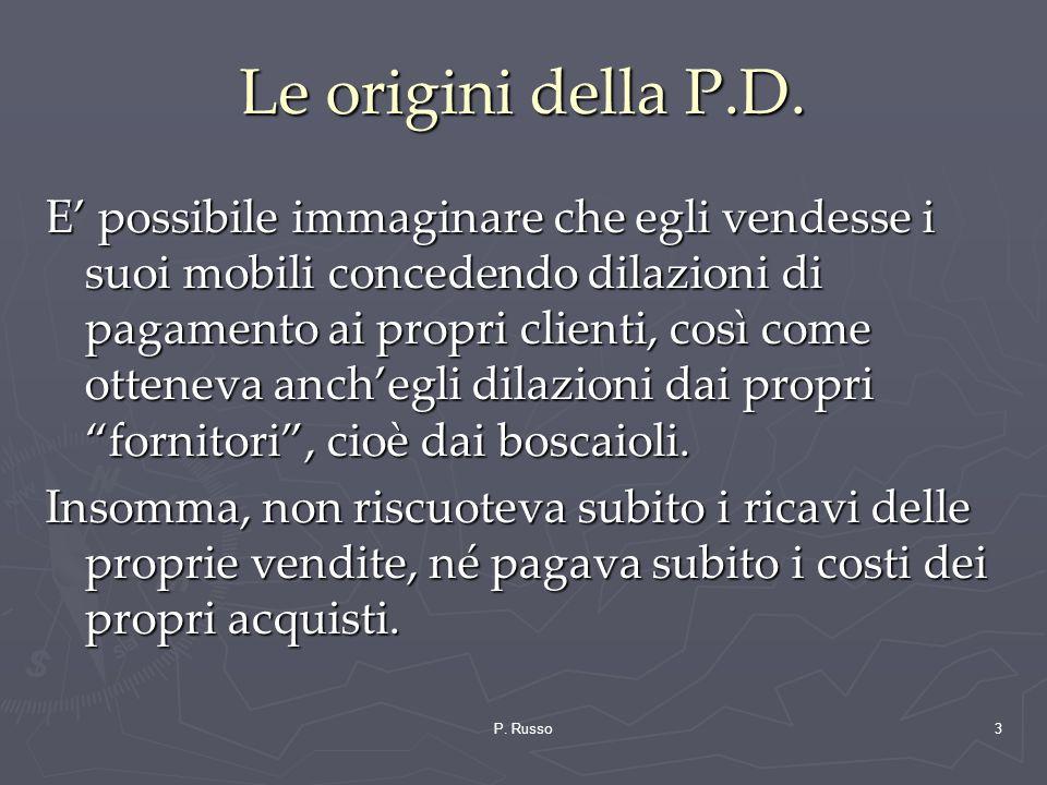 Le origini della P.D.