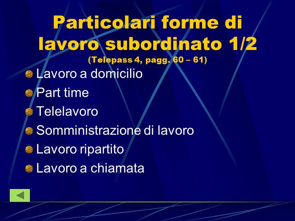 Particolari forme di lavoro subordinato 1/2 (Telepass 4, pagg. 60 – 61)
