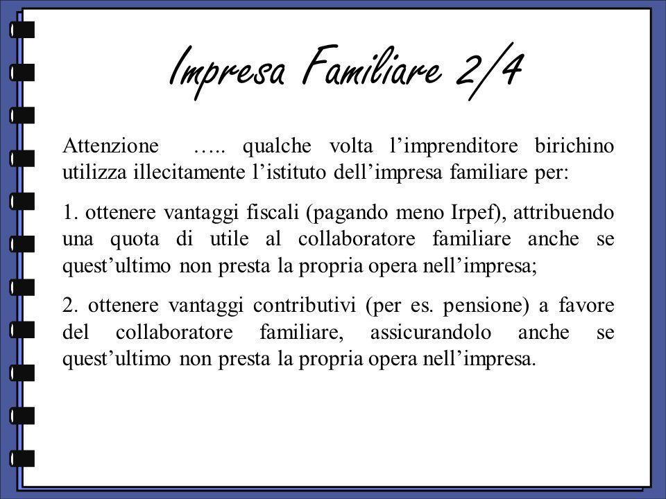 Impresa Familiare 2/4 Attenzione ….. qualche volta l'imprenditore birichino utilizza illecitamente l'istituto dell'impresa familiare per: