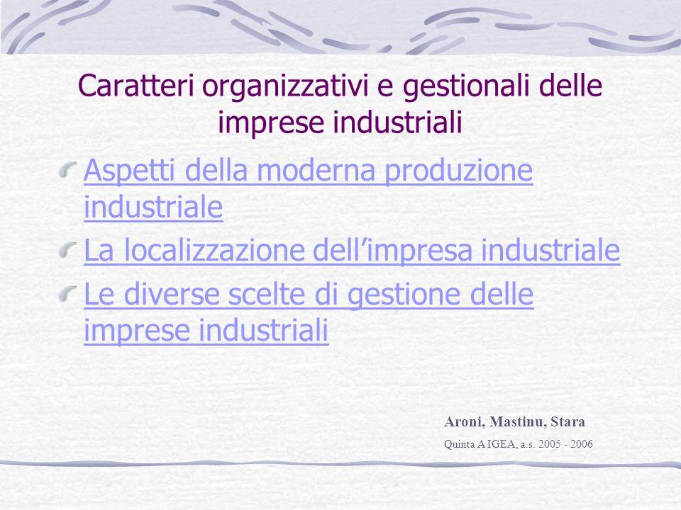 Caratteri organizzativi e gestionali delle imprese industriali