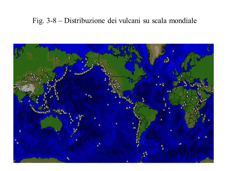 Fig. 3-8 – Distribuzione dei vulcani su scala mondiale